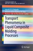 Transport Phenomena in Liquid Composite Molding Processes (eBook, PDF)