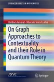 On Graph Approaches to Contextuality and their Role in Quantum Theory (eBook, PDF)