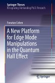 A New Platform for Edge Mode Manipulations in the Quantum Hall Effect (eBook, PDF)