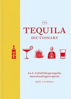 The Tequila Dictionary (eBook, ePUB) - Zandona, Eric
