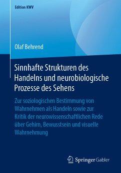 Sinnhafte Strukturen des Handelns und neurobiologische Prozesse des Sehens (eBook, PDF) - Behrend, Olaf