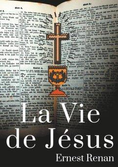 La Vie de Jésus (eBook, ePUB)