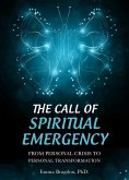 The Call of Spiritual Emergency: From Personal Crisis to Personal Transformation (eBook, PDF)