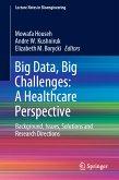 Big Data, Big Challenges: A Healthcare Perspective (eBook, PDF)