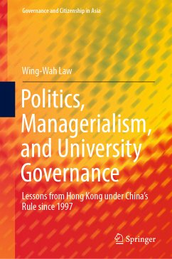 Politics, Managerialism, and University Governance (eBook, PDF) - Law, Wing-Wah