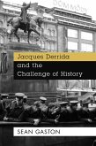 Jacques Derrida and the Challenge of History (eBook, ePUB)