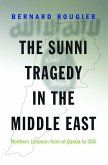 Sunni Tragedy in the Middle East (eBook, PDF)