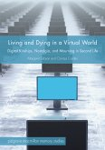 Living and Dying in a Virtual World (eBook, PDF)