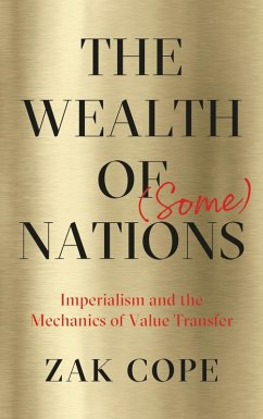 The Wealth of (Some) Nations (eBook, ePUB) - Cope, Zak