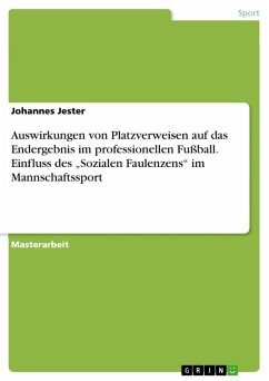 Auswirkungen von Platzverweisen auf das Endergebnis im professionellen Fußball. Einfluss des