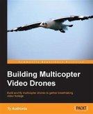 Building Multicopter Video Drones (eBook, PDF)