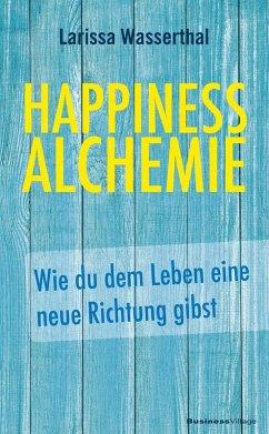 Happiness Alchemie (eBook, PDF) - Wasserthal, Larissa