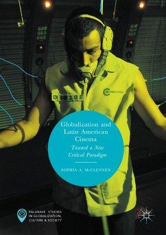 Globalization and Latin American Cinema (eBook, PDF) - McClennen, Sophia A.