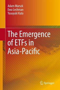 The Emergence of ETFs in Asia-Pacific (eBook, PDF) - Marszk, Adam; Lechman, Ewa; Kato, Yasuyuki