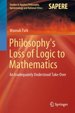 Philosophy's Loss of Logic to Mathematics (eBook, PDF) - Park, Woosuk
