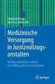 Medizinische Versorgung in Justizvollzugsanstalten (eBook, PDF)