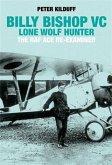 Billy Bishop VC Lone Wolf Hunter (eBook, PDF)