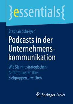Podcasts in der Unternehmenskommunikation (eBook, PDF) - Schreyer, Stephan