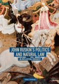 John Ruskin's Politics and Natural Law (eBook, PDF)