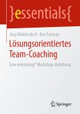 Lösungsorientiertes Team-Coaching (eBook, PDF)