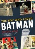 Boy Who Loved Batman (eBook, PDF)