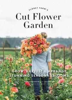 Floret Farm's Cut Flower Garden (eBook, PDF) - Benzakein, Erin