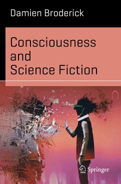 Consciousness and Science Fiction (eBook, PDF) - Broderick, Damien