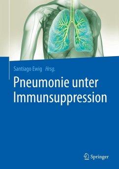 Pneumonie unter Immunsuppression (eBook, PDF)