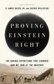 Proving Einstein Right (eBook, ePUB)