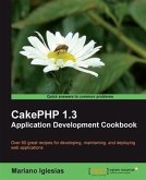 CakePHP 1.3 Application Development Cookbook (eBook, PDF)