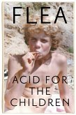 Acid For The Children - The autobiography of Flea, the Red Hot Chili Peppers legend (eBook, ePUB)