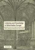Listening and Knowledge in Reformation Europe (eBook, PDF)