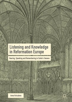 Listening and Knowledge in Reformation Europe (eBook, PDF) - Kvicalova, Anna