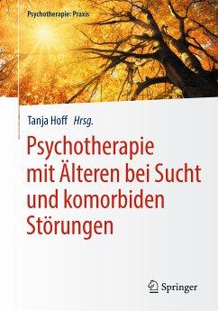 Psychotherapie mit Älteren bei Sucht und komorbiden Störungen (eBook, PDF)