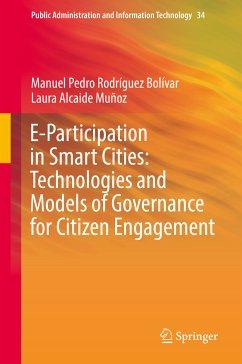 E-Participation in Smart Cities: Technologies and Models of Governance for Citizen Engagement (eBook, PDF) - Rodríguez Bolívar, Manuel Pedro; Alcaide Muñoz, Laura