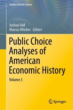 Public Choice Analyses of American Economic History (eBook, PDF)