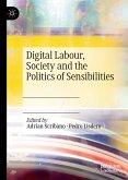 Digital Labour, Society and the Politics of Sensibilities (eBook, PDF)