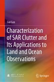 Characterization of SAR Clutter and Its Applications to Land and Ocean Observations (eBook, PDF)