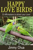 Happy Love Birds - 33 Affirmations to attract your Love! (eBook, PDF)