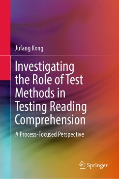 Investigating the Role of Test Methods in Testing Reading Comprehension (eBook, PDF) - Kong, Jufang