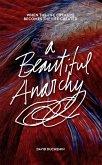 A Beautiful Anarchy (eBook, ePUB)