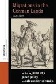 Migrations in the German Lands, 1500-2000 (eBook, ePUB)