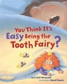 You Think It's Easy Being the Tooth Fairy? (eBook, PDF)