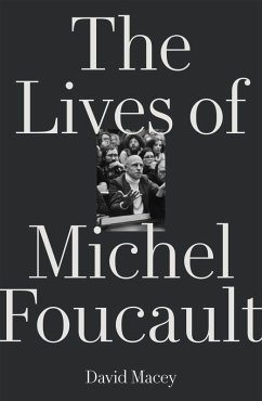 The Lives of Michel Foucault (eBook, ePUB) - Macey, David