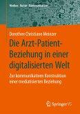 Die Arzt-Patient-Beziehung in einer digitalisierten Welt (eBook, PDF)