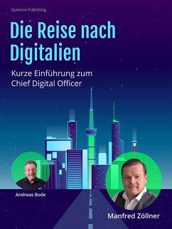Die Reise nach Digitalien (eBook, ePUB) - Bode, Andreas; Zöllner, Manfred