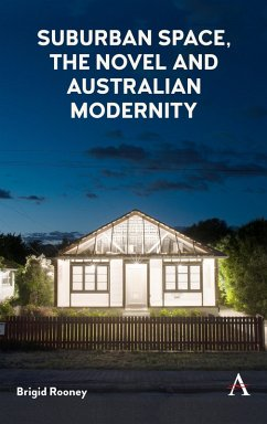 Suburban Space, the Novel and Australian Modernity (eBook, ePUB) - Rooney, Brigid