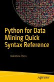 Python for Data Mining Quick Syntax Reference (eBook, PDF)