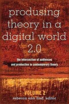 Produsing Theory in a Digital World 2.0 (eBook, ePUB)