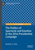 The Politics of Spectacle and Emotion in the 2016 Presidential Campaign (eBook, PDF)